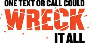 one-text-or-call-could-wreck-it-all-logo